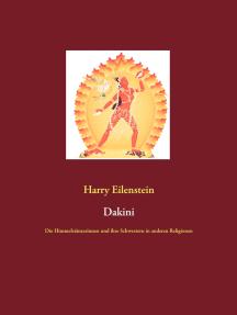 Dakini: Die Himmelstänzerinnen und ihre Schwestern in anderen Religionen