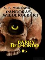 Pandoras Wiedergeburt (Barry Belmondo, #5)
