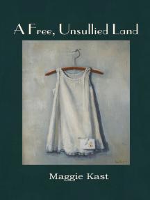 A Free, Unsullied Land