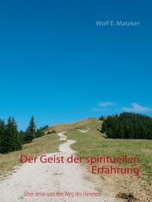 Der Geist der spirituellen Erfahrung: Über Jesus und den Weg des Himmels