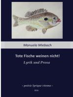 Tote Fische weinen nicht