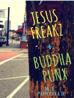 Jesus Freakz + Buddha Punx