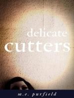 Delicate Cutters