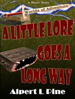 A Little Lore Goes a Long Way