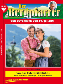 Der Bergpfarrer 79 – Heimatroman: Wo das Edelweiß blüht…