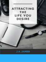 Attracting The Life You Desire
