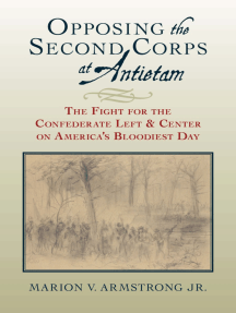 Opposing the Second Corps at Antietam: The Fight for the Confederate Left and Center on America's Bloodiest Day