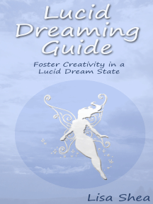 Lucid Dreaming Guide: Foster Creativity in a Lucid Dream State