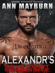 Alexandr's Reluctant Submissive: Submissive's Wish, #4