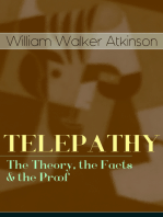 TELEPATHY - The Theory, the Facts & the Proof: From the American pioneer of the New Thought movement, known for Thought Vibration, The Secret of Success, The Arcane Teachings & Reincarnation and the Law of Karma
