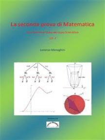 La seconda prova di Matematica per l'Esame di Stato del Liceo Scientifico (vol. 2)