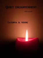 Quiet Enlightenment/ Poetry and Haiku