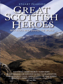 Great Scottish Heroes: Fifty Scots Who Shaped the World