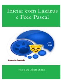 Iniciar com Lazarus e Free Pascal