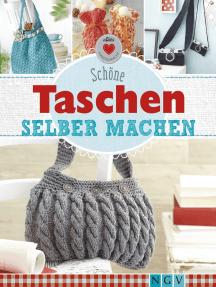 Schöne Taschen Selber Machen By Daniela Herring And Sam Lavender By