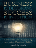 Business is Decisions, Success is Intuition