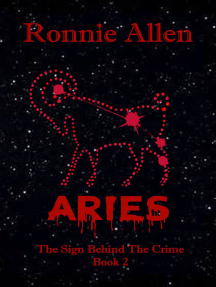 Aries: The Sign Behind the Crime ~ Book 2