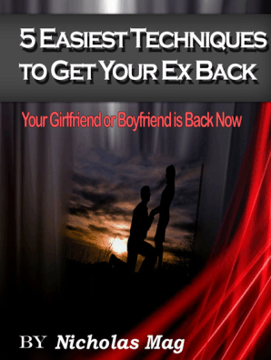 5 Easiest Techniques To Get Your Ex Back: Your Girlfriend or