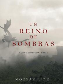 Un Reino de Sombras (Reyes y Hechiceros—Libro #5)