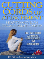 Cutting Cords of Attachment - How to Move on From a Relationship - Heal Past Hurts & Sorrows From Previous Love Connections