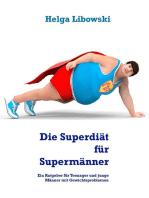 Die Superdiät für Supermänner
