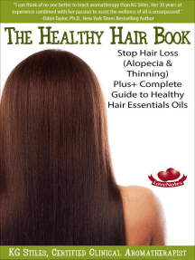 The Healthy Hair Book Stop Hair Loss (Alopecia & Thinning) Plus+ Complete Guide to Healthy Hair Essential Oils: Essential Oil Wellness