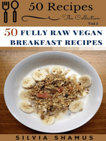 50 Fully Raw Vegan Breakfast Recipes: 50 Recipes - The Collection, #1
