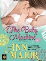 The Baby Machine