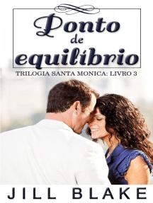 Ponto de equilíbrio: Trilogia Santa Monica