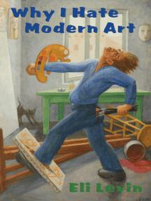 Why I Hate Modern Art