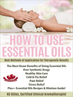 How to Use Essential Oils Best Methods of Application for Therapeutic Results The Must Know Benefits of Using Essential Oils Over Synthetic Drugs, Healthy Skin, Care Cold & Flu, Pain, Stress & More...