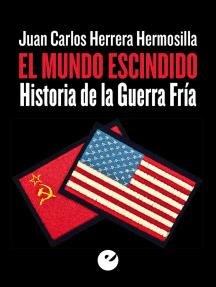 El mundo escindido: Historia de la Guerra Fría