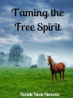 Taming the Free Spirit