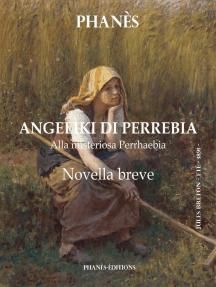 ANGELIKI DI PERREBIA Novella breve Alla misteriosa Perrhaebia
