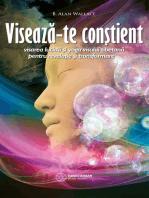 Visează-te conștient. Visarea lucidă și yoga visului tibetană pentru revelație și transformare