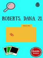 Roberts, Dana, 21.