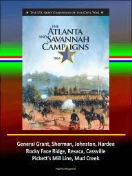 The Atlanta and Savannah Campaigns 1864