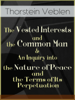 The Vested Interests and the Common Man & An Inquiry into the Nature of Peace and the Terms of Its Perpetuation
