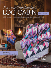 Not Your Grandmother's Log Cabin: 40 Projects - New Quilts, Design-Your-Own Options & More