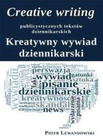 Creative writing publicystycznych tekstów dziennikarskich. Kreatywny wywiad dziennikarski
