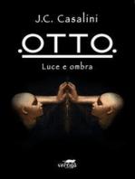 Otto - Luce e Ombra