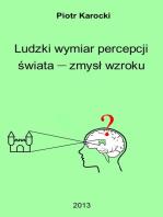 Ludzki wymiar percepcji świata