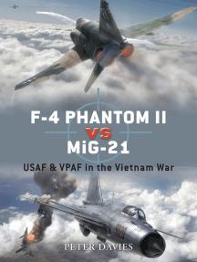 F-4 Phantom II vs MiG-21: USAF & VPAF in the Vietnam War