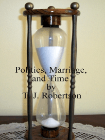 Politics, Marriage, and Time