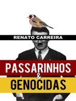 Passarinhos e Genocidas
