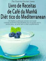 Livro de Receitas de Café da Manhã Dietético do Mediterranean
