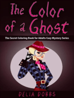 The Color Of A Ghost (The Secret Coloring Book For Adults Cozy Mystery Series -Book One)