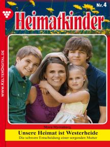 Heimatkinder 4 – Heimatroman: Unsere Heimat ist Westerheide