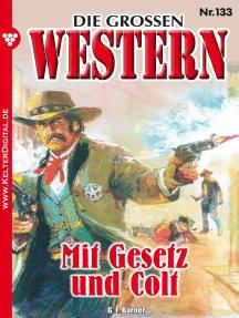 Die großen Western 133: Mit Gesetz und Colt