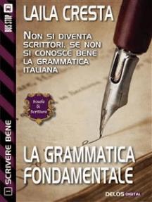 La grammatica fondamentale: Scrivere bene 1